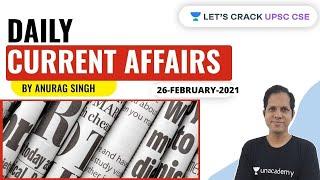 Daily Current Affairs | 26-February-2021 | Crack UPSC CSE/IAS 2021 | Anurag Singh