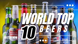 TOP 10 POPULAR BEER OF THE WORLD 2015