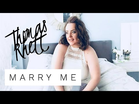 MARRY ME - THOMAS RHETT COVER - GIRL VERSION!