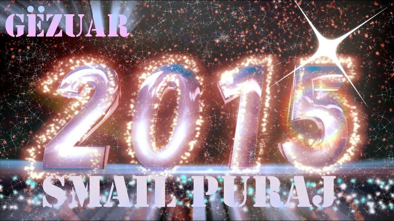 Smail Puraj Viti i Ri 2015 - YouTube