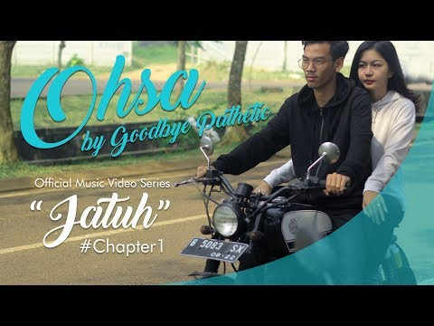GOODBYE PATHETIC - JATUH (Official Music Video Series) #Chapter1
