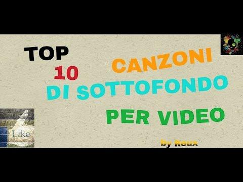 TOP 10 - MUSICHE DI SOTTOFONDO PER VIDEO!!!