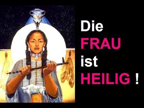 Indianer, Indianerfrauen und die  Botschaft der weissen Büffelfrau: Frauen sind HEILig !