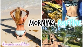 Morning Routine   Dominican Republic
