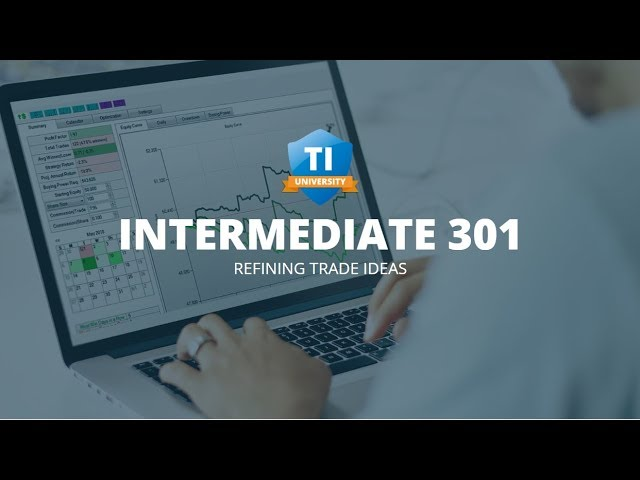 TI University Intermediate 301—Refining Trade Ideas