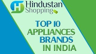 Top Ten Appliances Brands In India | Buy Home & Kitchen Appliances Online - Hindustan Shopping