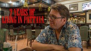 Seven Years Living in Pattaya, Thailand