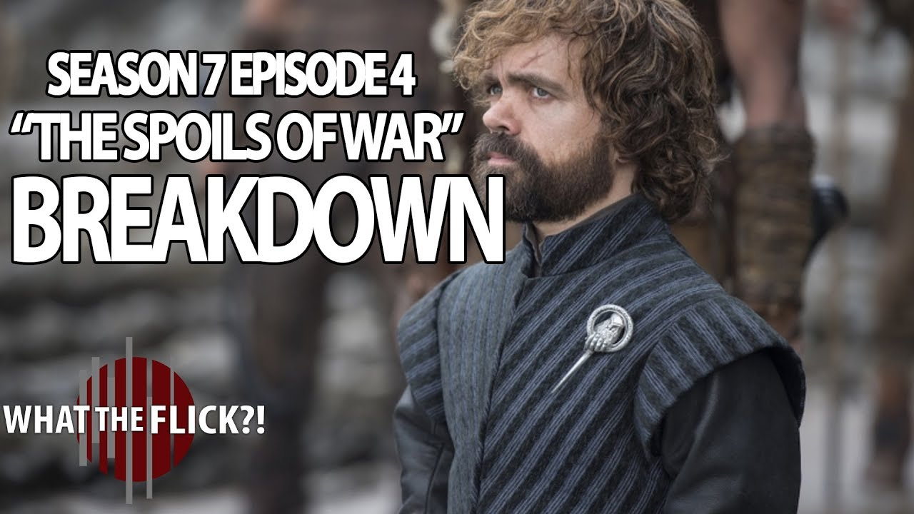Download Game Of Thrones Season 7 Episode 4 Pre-Review - THE SPOILS OF WAR