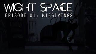 Wight Space - a Horror/Sci-Fi series - ep01-Misgivings - A show where Ghosts threaten society