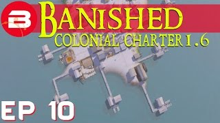 banished colonial charter 1 6 dockers ftw ep 10 gameplay w mods