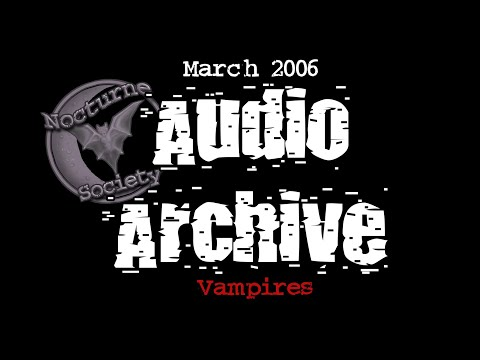 Nocturne Society Audio Archive: March 15 2006 Vampires