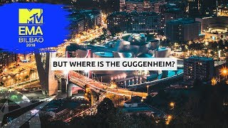 🙄 Why was it so hard to find the GUGGENHEIM? 🎙 MTV EMA's BILBAO 2018
