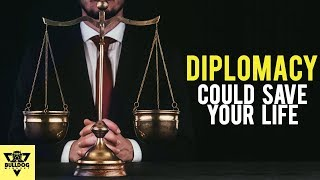 This Skill Can Save Your Life - The Skill Of Diplomacy
