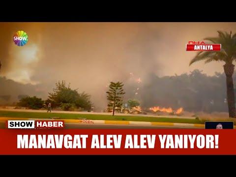Manavgat alev alev yanıyor!