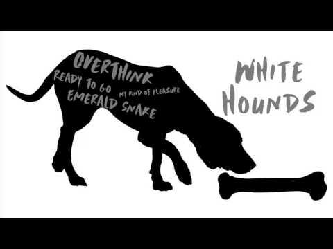 White Hounds | Overthink [Audio]