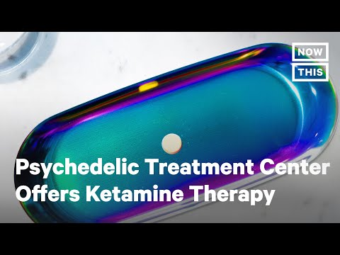 Psychedelic Treatment Center Offers Ketamine Therapy   NowThis