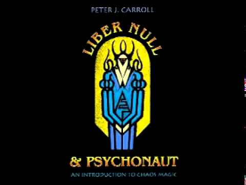 Liber Null (intro to chaos magick) - Peter J Carroll pt  1