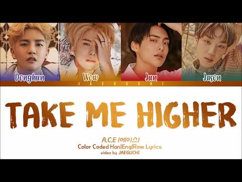 A.C.E (에이스) - TAKE ME HIGHER (Color Coded Lyrics Eng/Rom/Han)