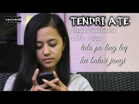 TENDRI ATE lagu SUMBAWA 2018