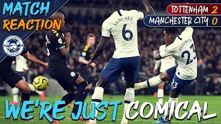 WE RE A BIT OF A JOKE TOTTENHAM 2 0 MAN CITY MATCH REACTION
