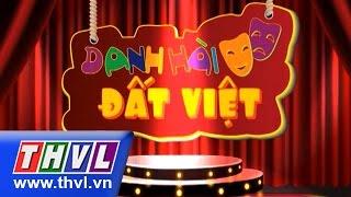 THVL   Danh hài đất Việt - Tập 32: Chí Tài, Trấn Thành, Lê Khánh, Thu Trang, Lê Giang,...