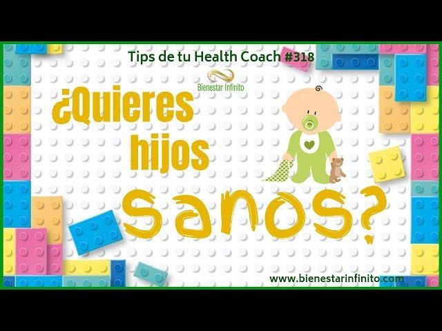 ¿Quieres hijos sanos?