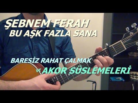 Şebnem Ferah Bu-Aşk Fazla Sana-Gitarda Baresiz Düzenleme ve Ton Üzerinde Akor Süslemeleri