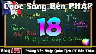 Học Tiếng Pháp # 18 : Giới Thiệu Bản Thân (Phỏng Vấn Nhập Quốc Tịch) - Cuộc Sống Bên PHÁP vlog 177