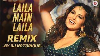 Laila Main Laila - Remix | Raees | Shah Rukh Khan | Sunny Leone | DJ Notorious