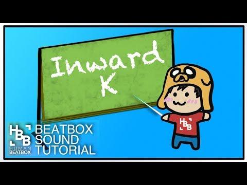 Inward K | Beatbox Tutorial