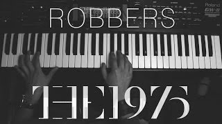 The 1975 Robbers | Piano Cover