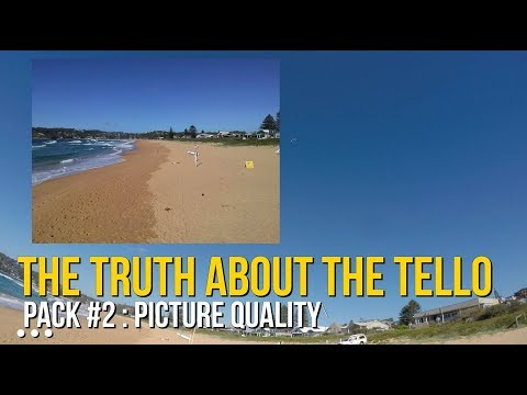 The Truth about the Tello - Pack #2: picture quality