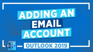 Adding an Email Acc๐unt in Outlook 2019: Microsoft Outlook Tutorial