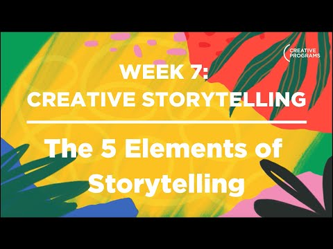 Creative Storytelling: The 5 Elements of Storytelling (Kids' Creative Summer)
