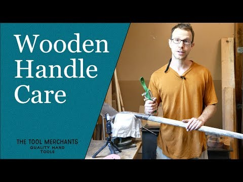 How to Care for Wooden Tool Handles - An In Depth Guide