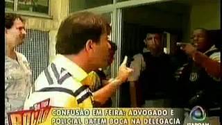 Bate Boca na Delegacia de Feira de Santana