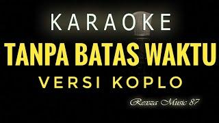 Tanpa Batas Waktu Karaoke Koplo