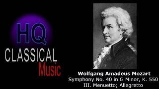 MOZART - Symphony No 40 in G Minor, K 550 - III Menuetto; Allegretto - High Quality Classical Music