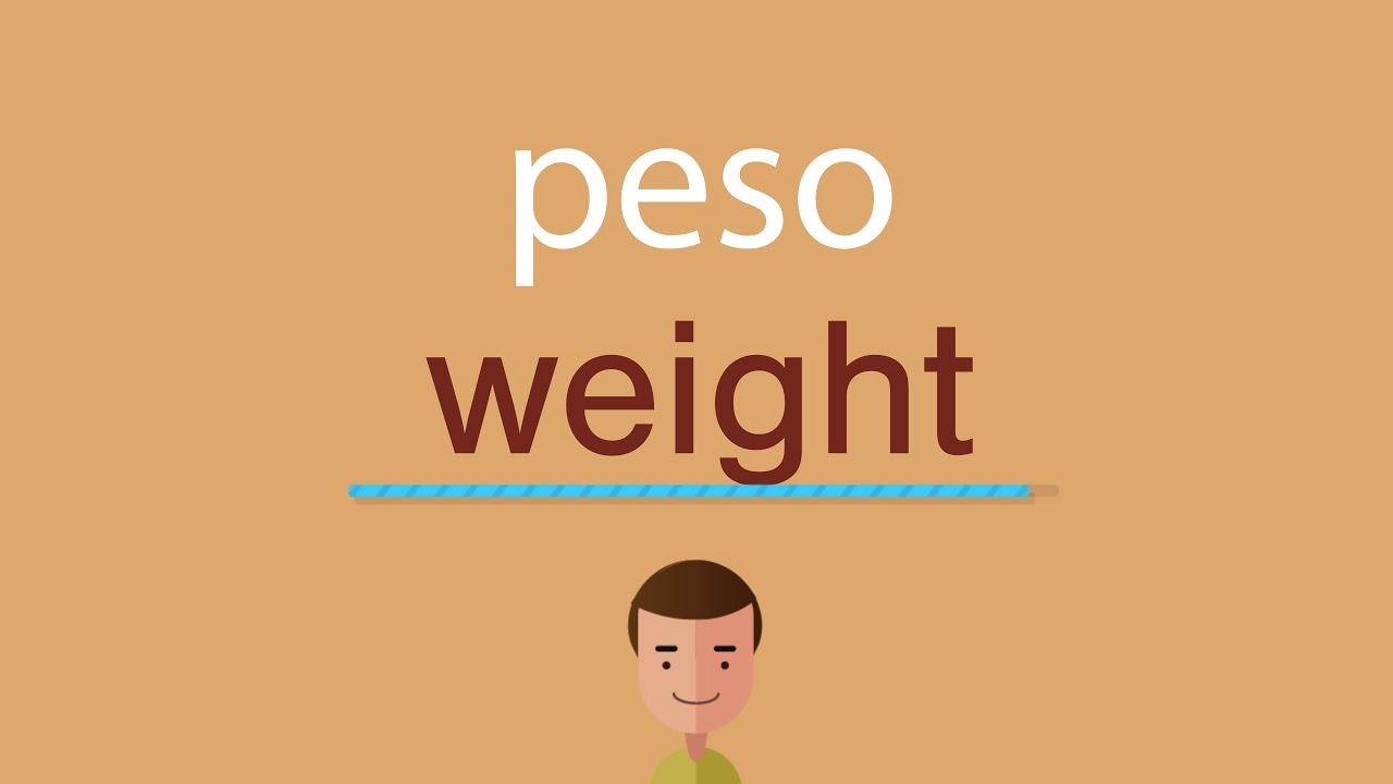 Cómo Se Dice Peso En Inglés