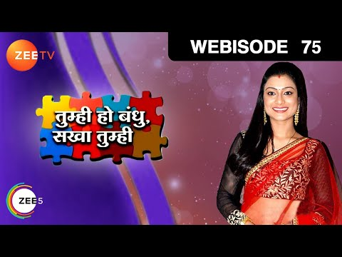 Tumhi Ho Bandhu Sakha Tumhi - Hindi Serial - Episode 75 - Aug 19, 2015 - Zee Tv Serial - Webisode
