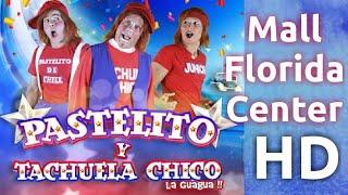 Visitando El Circo De Pastelito y Tachuela Chico || Mall Florida Center || 2018 || HD