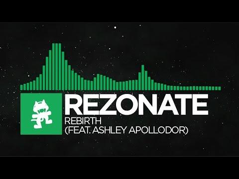 [Glitch Hop] - Rezonate - Rebirth (feat. Ashley Apollodor) [Monstercat EP Release]