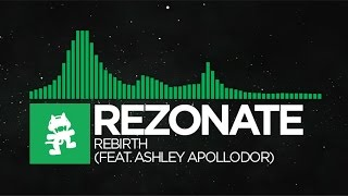 [Glitch Hop] - Rezonate - Rebirth (feat. Ashley Apollodor) [Monstercat EP Release]