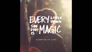 every little thing she does is magic sleeping at last
