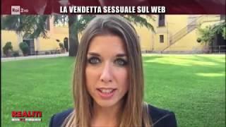 La vendetta sessuale sul web - Realiti 31/07/2019