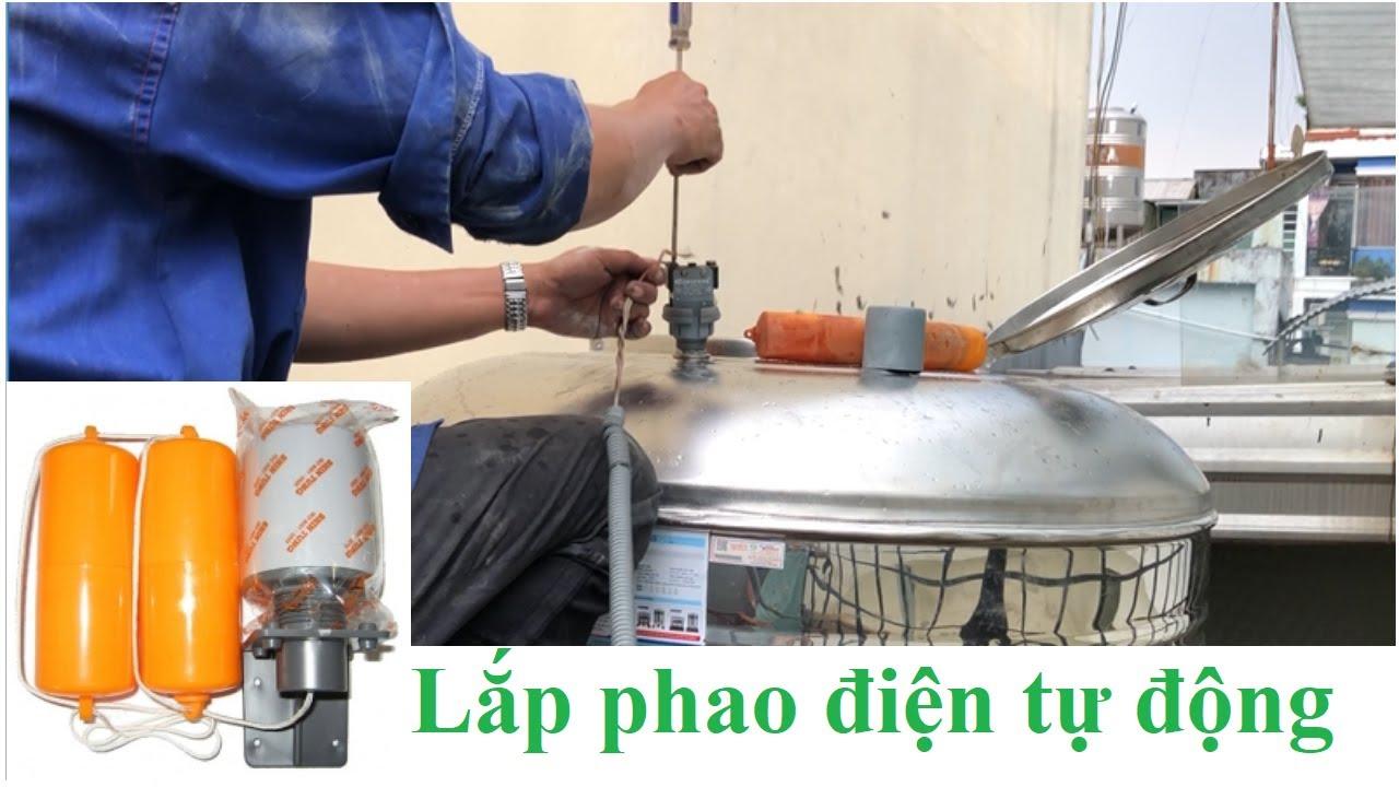 Hướng dẫn cách lắp phao điện tự động đóng ngắt cho bồn nước tại nhà