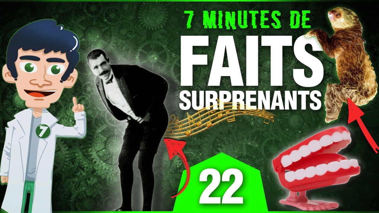 7 MINUTES DE FAITS SURPRENANTS #22 - DOC SEVEN