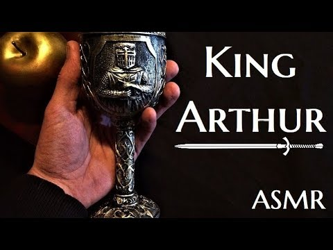 ASMR - King Arthur And Arthurian Legends
