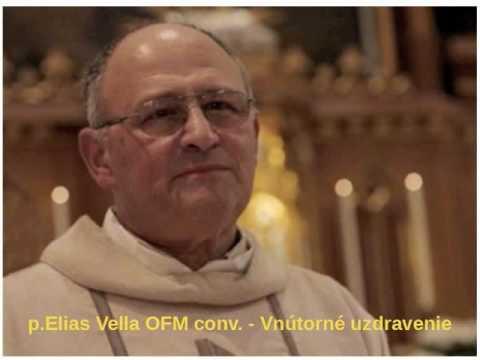 p.Elias Vella OFM conv. - Vnútorné uzdravenie 2.časť