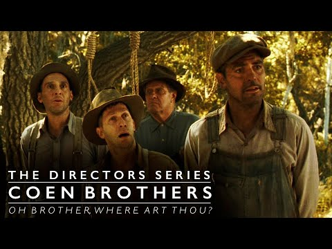 Coen Brothers: Oh Brother, Where Art Thou? - The Directors Series